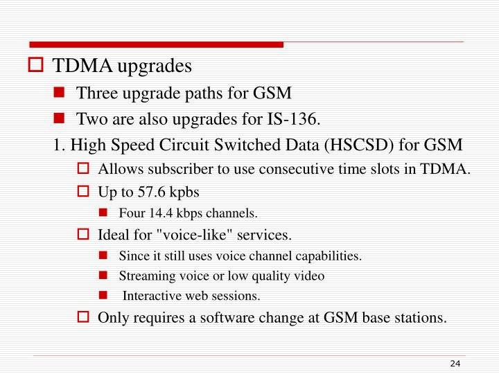 TDMA upgrades
