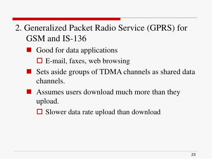 2. Generalized Packet Radio Service (GPRS) for GSM and IS-136
