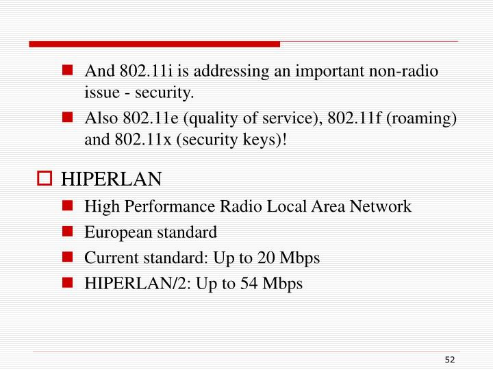 And 802.11i is addressing an important non-radio issue - security.