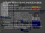 during bunkering procedures