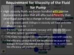 requirement for viscosity of the fluid for pump4