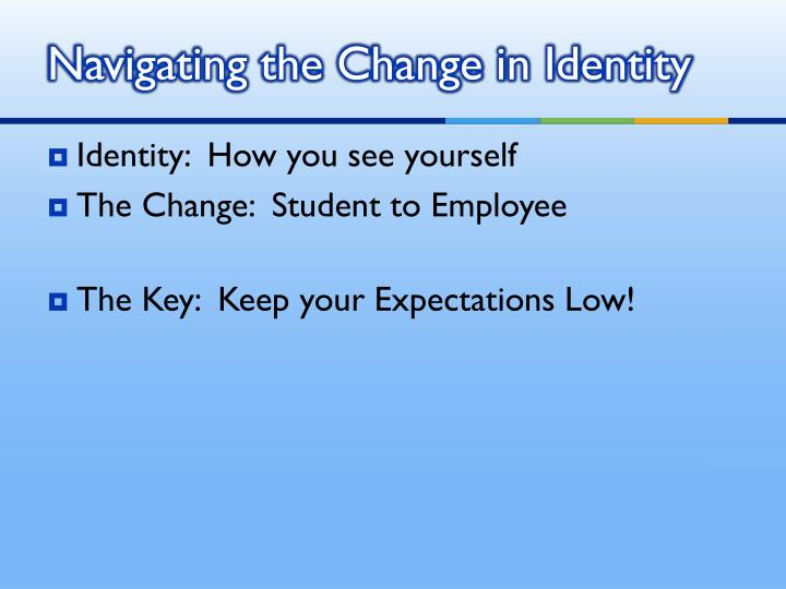 Navigating the Change in Identity