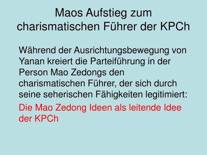Maos Aufstieg zum charismatischen Führer der KPCh