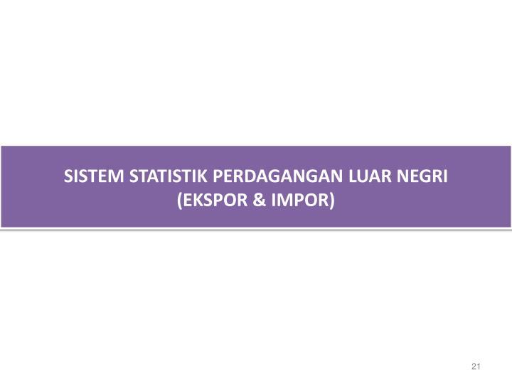 SISTEM STATISTIK PERDAGANGAN LUAR NEGRI