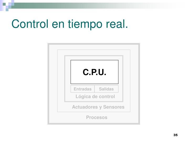 Control en tiempo real.