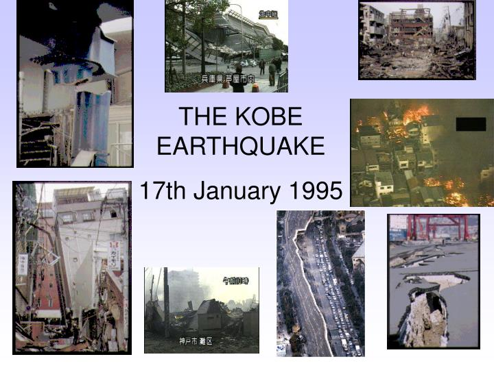 THE KOBE EARTHQUAKE