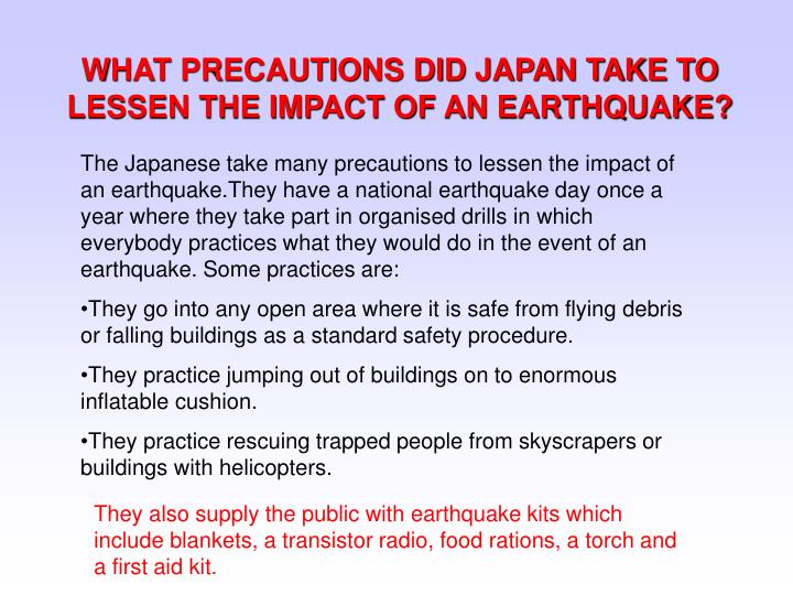 WHAT PRECAUTIONS DID JAPAN TAKE TO LESSEN THE IMPACT OF AN EARTHQUAKE?