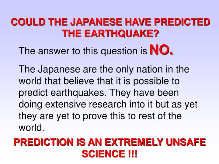 COULD THE JAPANESE HAVE PREDICTED THE EARTHQUAKE?