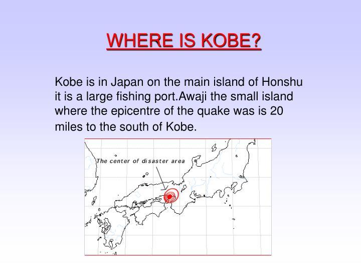 WHERE IS KOBE?