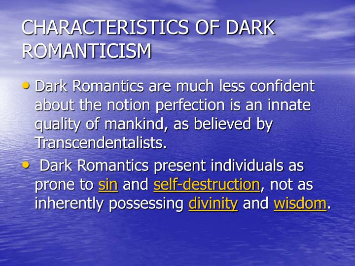 CHARACTERISTICS OF DARK ROMANTICISM