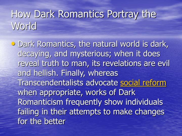 How Dark Romantics Portray the World