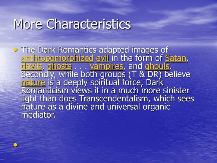 More Characteristics
