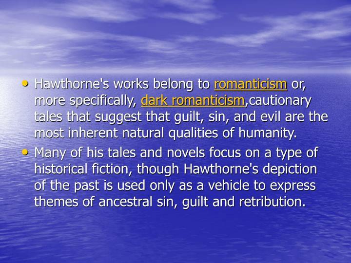 Hawthorne's works belong to