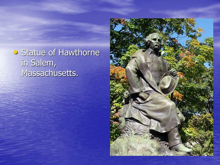 Statue of Hawthorne in Salem, Massachusetts.
