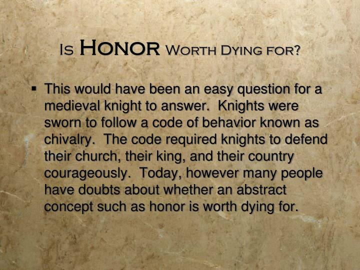 Is honor worth dying for
