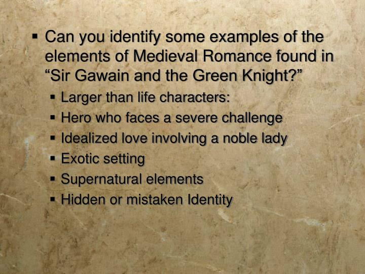 "Can you identify some examples of the elements of Medieval Romance found in ""Sir Gawain and the Green Knight?"""