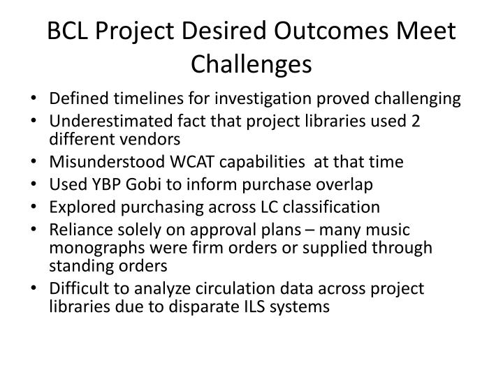 BCL Project Desired Outcomes Meet Challenges