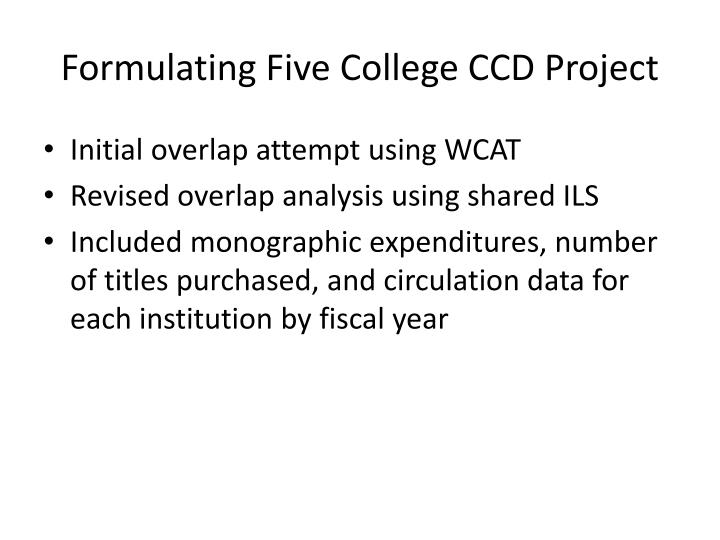 Formulating Five College CCD Project