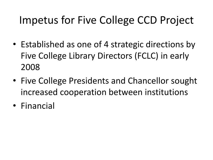 Impetus for Five College CCD Project