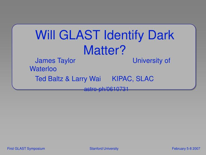 Will glast identify dark matter