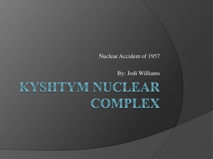 Nuclear accident of 1957 by jodi williams