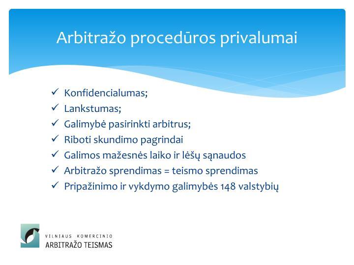 Arbitražo procedūros privalumai