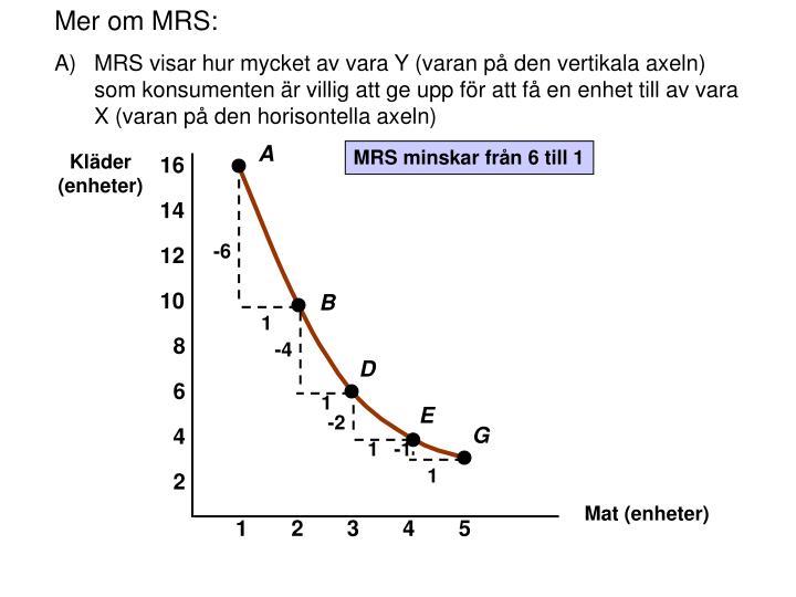 Mer om MRS: