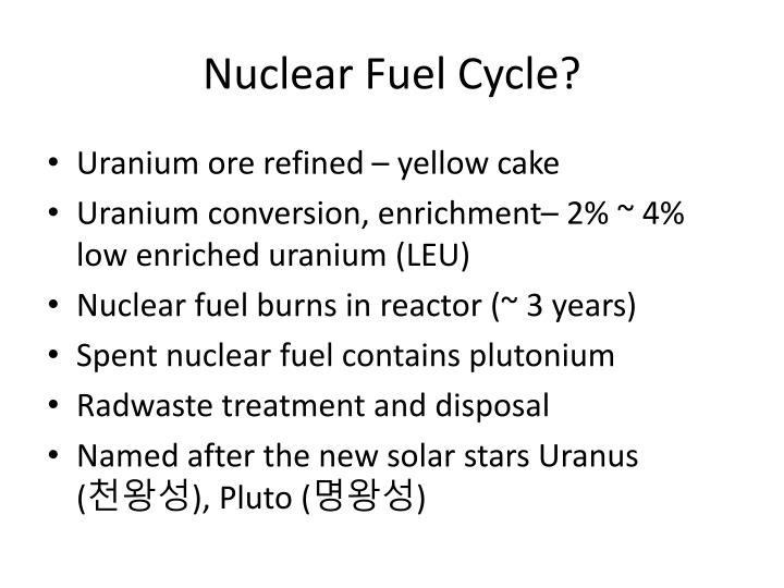 Nuclear Fuel Cycle?