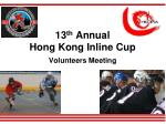 13 th annual hong kong inline cup