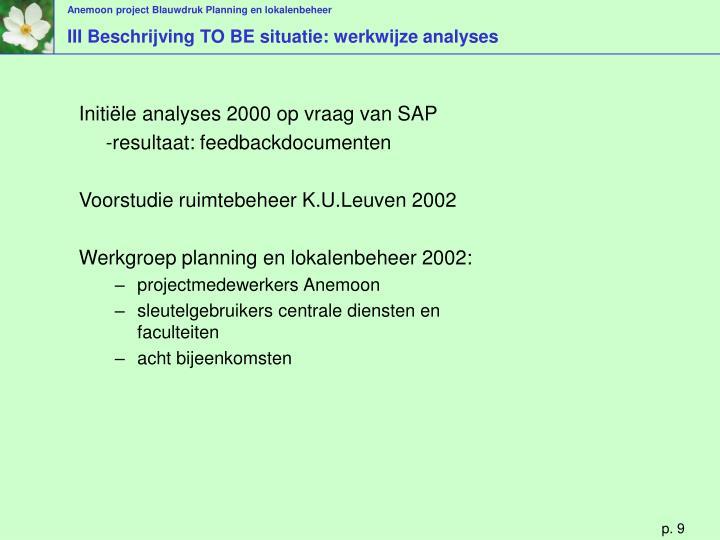 III Beschrijving TO BE situatie: werkwijze analyses