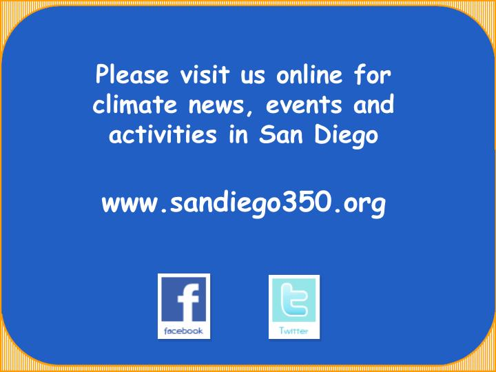 Please visit us online for climate news, events and activities in San Diego