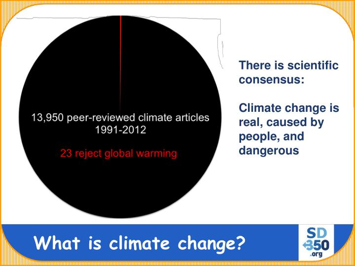 There is scientific consensus:
