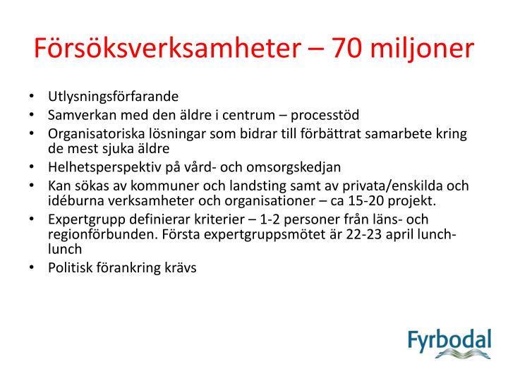 Försöksverksamheter – 70 miljoner