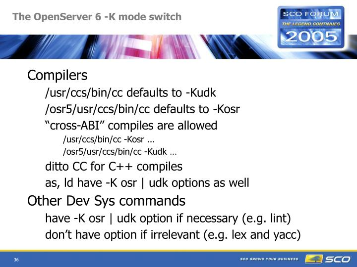The OpenServer 6 -K mode switch