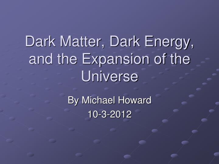 Dark matter dark energy and the expansion of the universe