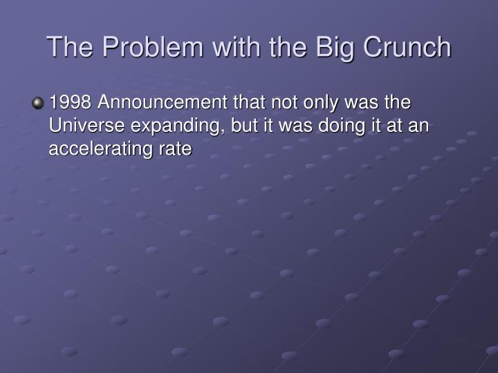 The Problem with the Big Crunch