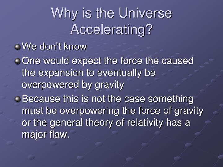 Why is the Universe Accelerating?