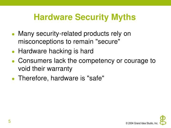 Hardware Security Myths