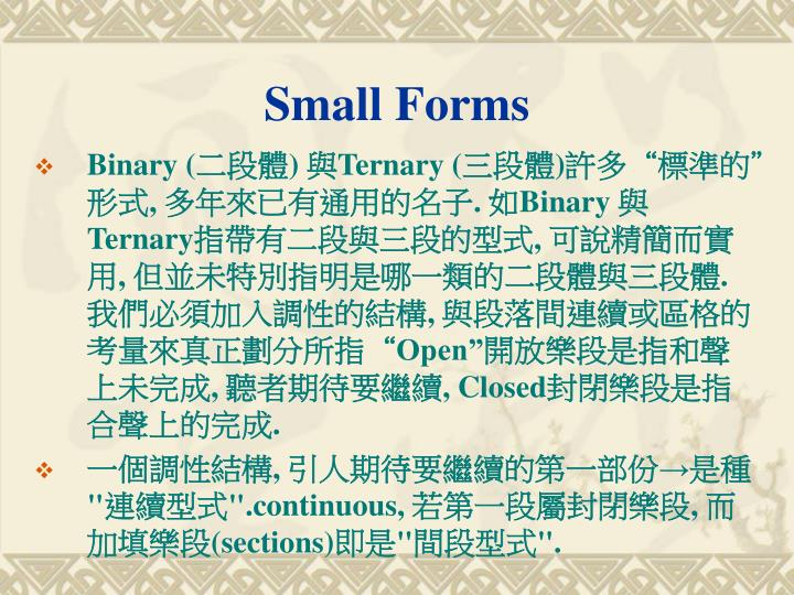 Small Forms