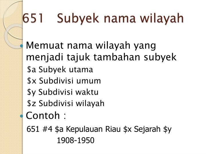 651   Subyek nama wilayah