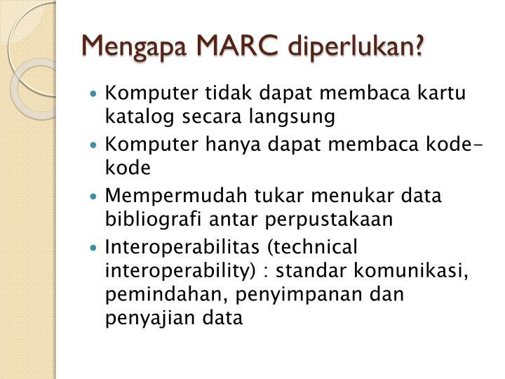 Mengapa MARC diperlukan?