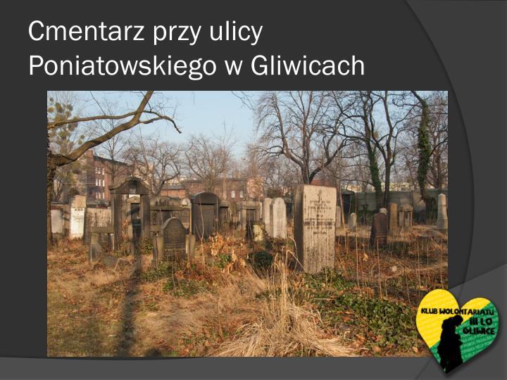 Cmentarz przy ulicy Poniatowskiego w Gliwicach