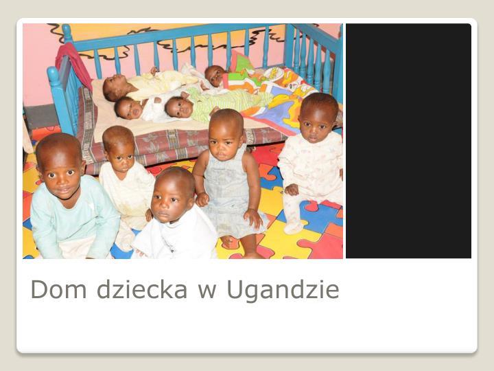 Dom dziecka w Ugandzie