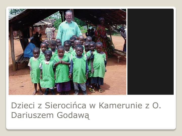 Dzieci z Sierocińca w Kamerunie z O. Dariuszem Godawą