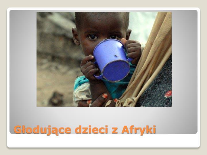 Głodujące dzieci z Afryki