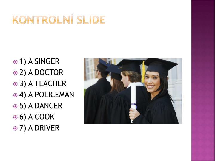 Kontrolní slide
