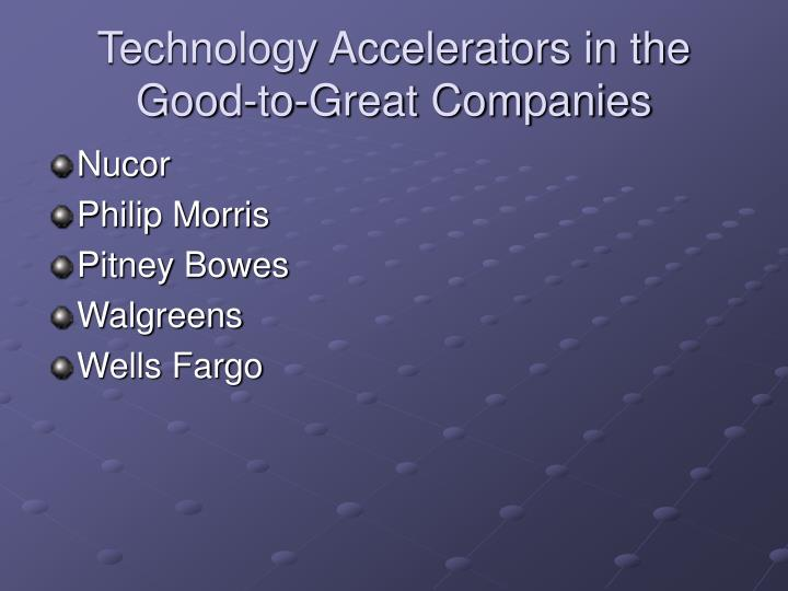 Technology Accelerators in the Good-to-Great Companies