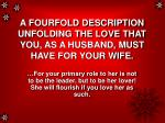a fourfold description unfolding the love that you as a husband must have for your wife