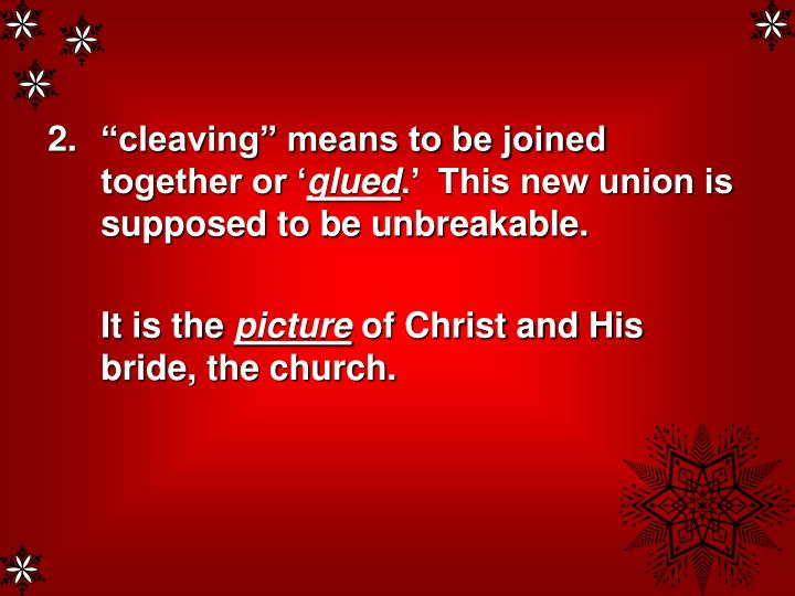"""cleaving"" means to be joined together or '"