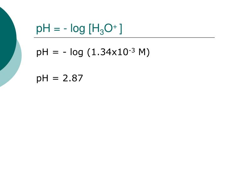 pH = - log [H